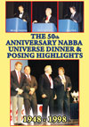 THE 50TH ANNIVERSARY NABBA UNIVERSE DINNER & POSING HIGHLIGHTS: 1948-1998