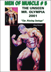 Men of Muscle # 5: The Unseen Mr. Olympia 2001 - The Missing Footage