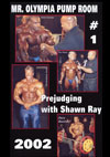 2002 Mr. Olympia Prejudging Pump Room # 1 with Shawn Ray