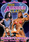 2008 Arnold Classic: The Women's Finals -  FIGURE,  BODYBUILDING,  FITNESS