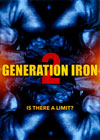 GENERATION IRON 2 - EXTENDED EDITION DVD - IS THERE A LIMIT?