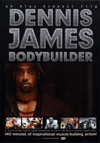 Dennis James: BODYBUILDER (Dual price US$39.95 or A$49.95)