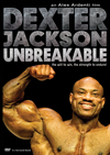 Dexter Jackson: Unbreakable (Dual price US$39.95 or A$49.95)