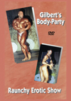 Gilbert's Body Party - Raunchy Erotic Show