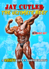 Jay Cutler - The Ultimate Beef: A Massive Life in Bodybuilding - 2 DVD set