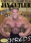 Jay Cutler - Ripped to Shreds - 2 DVD set