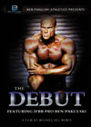 The Debut - Featuring IFBB Pro Ben Pakulski