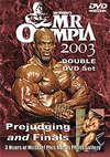 2003 Mr. Olympia - Prejudging & Finals - Double DVD (Dual Pricing US$39.95 or A$49.95)