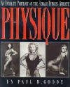 PHYSIQUE: An Intimate Portrait of the Female Fitness Athlete.  Photos and words by Paul B. Goode