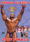 2006 Arnold Classic - Finals (Dual price US$34.95 or A$59.95)