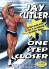 Jay Cutler - One Step Closer 2 DVD set (Dual price US$39.95 or A$49.95)