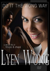 LYEN WONG - Do it the Wong Way