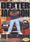 Dexter Jackson / THE BLADE:2K7/2K 2 Disc Set (Dual price US$39.95 or A$55.95)