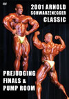 2001 ARNOLD CLASSIC PREJUDGING, FINALS AND PUMP ROOM