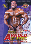 2008 Arnold Classic - 2 Disc Set : Prejudging & Finals (Dual price US$39.95 or A$55.95)
