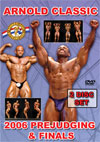 2006 Arnold Classic - Prejuding and Finals 2 Disc Set (Dual price US$60.00 or A$96.95)