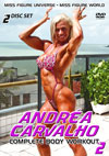 Andrea Carvalho - Complete Body Workout 2 - 2 DVD set: Miss Figure Universe and World