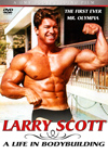 Larry Scott  'A Life in Bodybuilding' - The first ever Mr Olympia 1965 - 1966