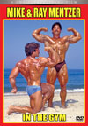 Mike & Ray Mentzer: In The Gym